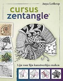 Cursus zentangle lijn voor lijn kunstwerkjes maken, Lothrop, Anya, Paperback