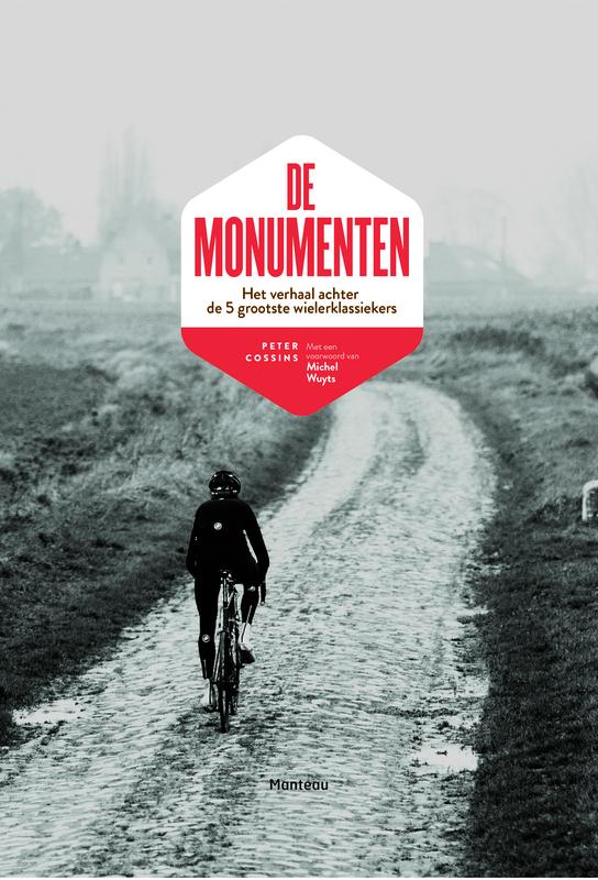 De monumenten het verhaal achter de 5 grootste wielerklassiekers, Cossins, Peter, Paperback