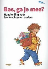 Bas, ga je mee? handleiding voor leerkrachten en ouders, OVG-werkgroep, Paperback
