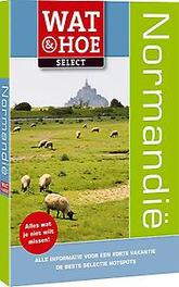 Normandië Wat en Hoe Select , Nia Williams, Paperback