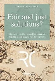 Fair and just solutions  alternatives to litigation in Nazi-looted art disputes: status quo and new developments, Paperback