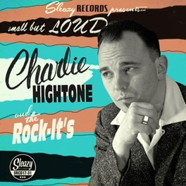 SMALL BUT LOUD W/ROCK IT'S CHARLIE HIGHTONE, CD