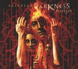 ARCHGOD FAITHFUL DARKNESS, CD
