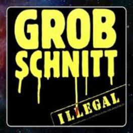 ILLEGAL -REMAST- GROBSCHNITT, CD