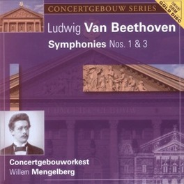 SYMPHONIES NO.1&3 CONCERGEBOUWORKEST/MENGELBERG Audio CD, L. VAN BEETHOVEN, CD