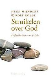 Struikelen over God bijbelstudies over Jakob, Henk Mijnders, Paperback