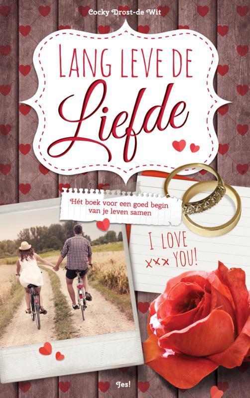 Lang Leve de Liefde het boek voor een goed begin van je leven samen, Drost-De Wit, Cocky, Paperback