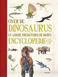 Over de dinosaurus en andere prehistorische dieren encyclopedie voor jong en oud, Palmer, Douglas, Paperback