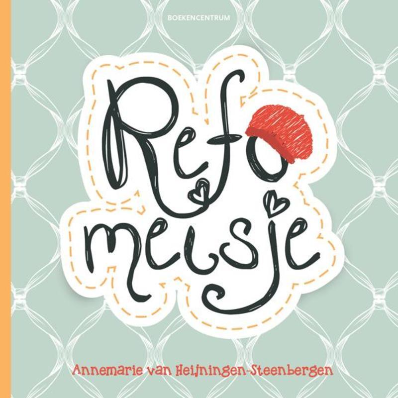 Refomeisje Van Heijningen-Steenbergen, Annemarie, Paperback