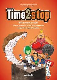 Time2stop - Educatieve bundel Tips en activiteiten bij het cd-liedboek tegen pesten & cyberstalken, onb.uitv.