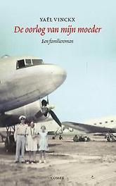 De oorlog van mijn moeder een familieroman, Yaël Vinckx, Paperback