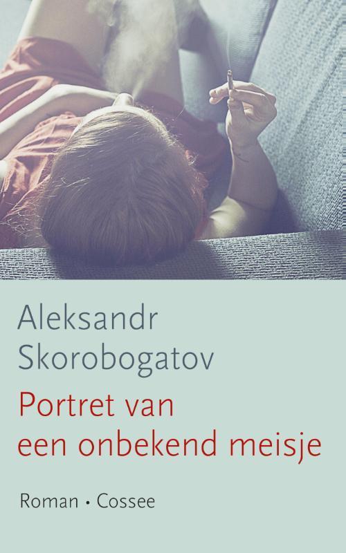 Portret van een onbekend meisje roman, Aleksandr Skorobogatov, Paperback