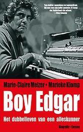 Boy Edgar Het dubbelleven van een alleskunner, Marieke Klomp, Paperback
