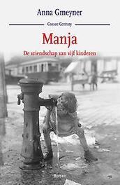 Manja de vriendschap van vijf kinderen : roman, Gmeyner, Anna, Hardcover