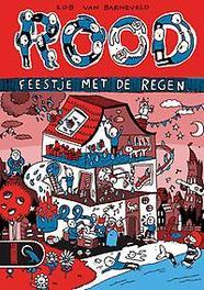 ROB HC01. FEESTJE MET DE REGEN ROB, BARNEVELD, ROB VAN, Hardcover