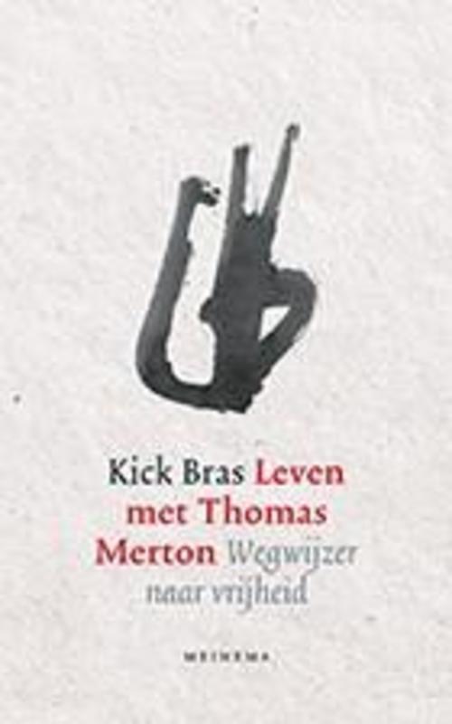 Leven met Thomas Merton wegwijzer naar vrijheid, Bras, Kick, Paperback