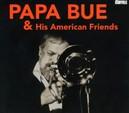 PAPA BUE & HIS AMERICAN.. .. FRIENDS