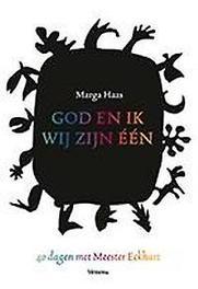 God en ik, wij zijn één veertig dagen met Meester Eckhart, Marga Haas, Paperback