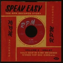 SPEAK EASY * THE RPM RECORDS STORY: VOLUME 2 1954-57 * V/A, CD