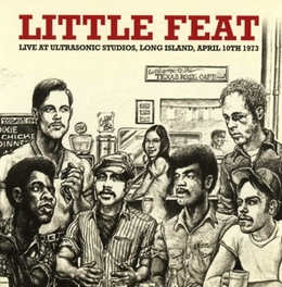 LIVE AT ULTRASONIC.. .. STUDIOS, LONG ISLAND, APRIL 1973 LITTLE FEAT, CD