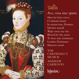 AVE, ROSA SINE SPINIS ANDREW CARWOOD/THE CARDINALL'S MUSICK T. TALLIS, CD