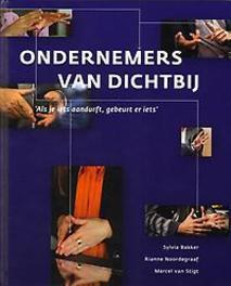 Ondernemers van dichtbij als je iets aandurft, gebeurt er iets, Sylvia Bakker, Hardcover