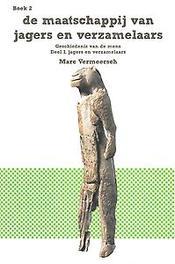 Van Pan tot Homo sapiens: deel I Jagers en verzamelaars Vermeersch, Marc, Paperback