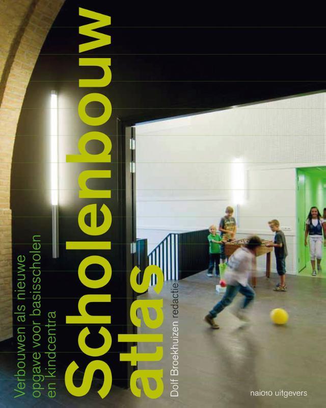 Scholenbouwatlas verbouwen als nieuwe opgave voor basisscholen en kindcentra, Mol, Andre, Hardcover