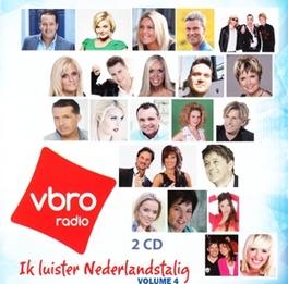IK LUISTER.. .. NEDERLANDSTALIG VOL.4 // VBRO RADIO V/A, CD