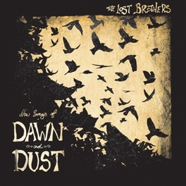 NEW SONGS OF DAWN AND.. .. DUST LOST BROTHERS, Vinyl LP
