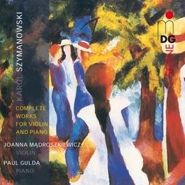 COMPLETE WORKS FOR VIOLIN JOANNA MADROSKIEWICZ, PAUL GULDA Audio CD, K. SZYMANOWSKI, CD