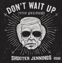 DON'T WAIT UP.. -MCD- .. GEORGE)