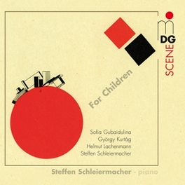 FOR CHILDREN SCHLEIERMACHER, STEFFEN Audio CD, S. GUBAIDULINA, CD