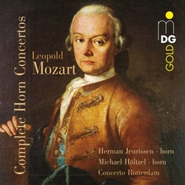 COMPLETE HORN CONCERTOS CONCERTO ROTTERDAM/FRIESEN/HERMAN JEURISSEN Audio CD, L. MOZART, CD
