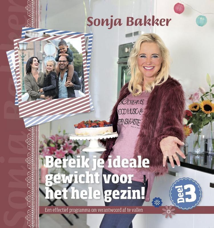 Bereik je ideale gewicht voor het hele gezin!: 3 Sonja Bakker, Paperback