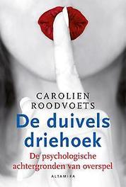 De duivelsdriehoek over de gevaren en de verleidingen van het vreemdgaan, Roodvoets, Carolien, Paperback