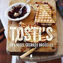 Tosti's en andere gegrilde broodjes, Washburn, Laura, Hardcover