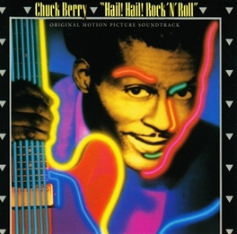 HAIL! HAIL! ROCK'N'ROLL *1987 SOUNDTRACK TO THE TAYLOR HACKFORD DOCUMENTARY* CHUCK BERRY, CD