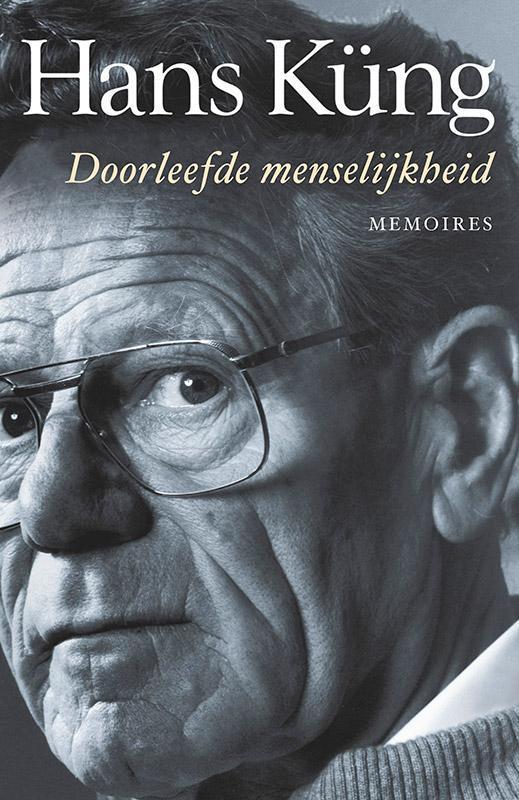 Doorleefde menselijkheid memoires, Küng, Hans, Hardcover