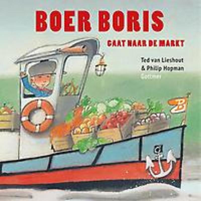 Boer Boris gaat naar de markt Ted van Lieshout, Hardcover