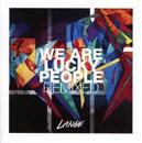 WE ARE LUCKY PEOPLE.. .. REMIXED