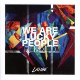 WE ARE LUCKY PEOPLE.. .. REMIXED LANGE, CD