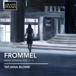 PIANO SONATAS NO.1-3 TATJANA BLOME G. FROMMEL, CD