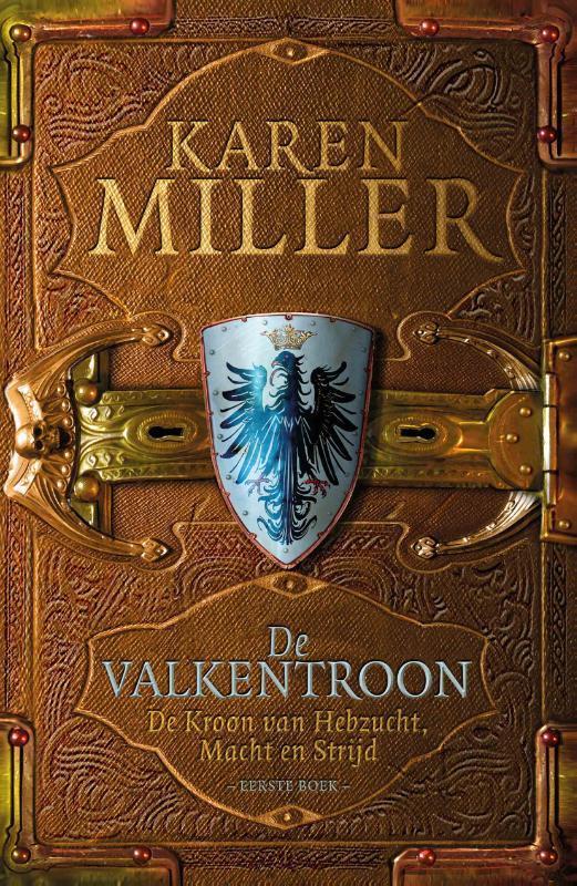 De valkentroon Kroon van Hebzucht, Macht en Strijd, Karen Miller, Paperback
