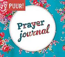 PUUR! Prayer journal Puur!, Hardcover