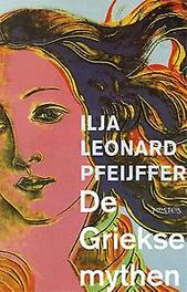 De Griekse mythen Pfeijffer, Ilja Leonard, Paperback