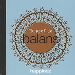 Ik geef je balans Redactie Happinez, Hardcover