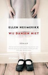 Wij dansen niet Ellen Heijmerikx, Paperback