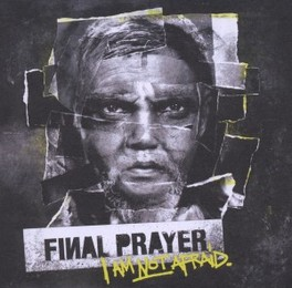 I AM NOT AFRAID FINAL PRAYER, CD