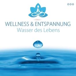 WASSER DES LEBENS WELLNESS & ENTSPANNUNG V/A, CD